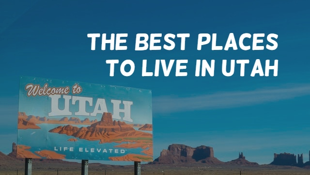 The best places to live in Utah