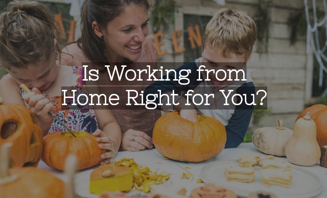 Is working from home right for you?