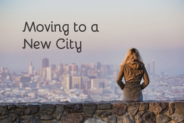 Moving to a New City - The Before, During, and After
